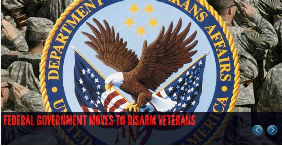 Federal Government Moves to Disarm Veterans